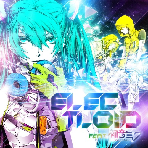 ELECTLOID feat.初音ミク