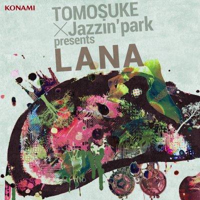 TOMOSUKE×Jazzin'park presents「LANA」
