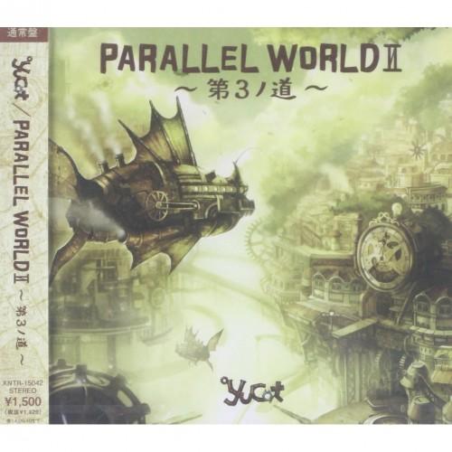 yucat PARALLEL WORLDII~第3ノ道~